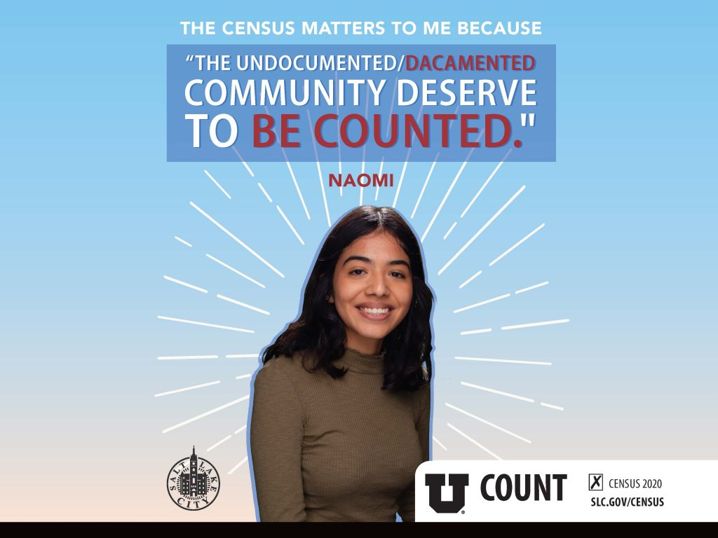 """Light blue background with smiling Latina woman in the center and text above her head reads The census matters to me because """"The undocumented/dacamented community deserve to be counted"""" Naomi"""