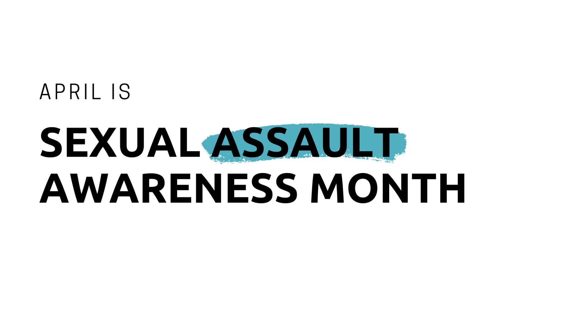 "White background, text reads ""April is sexual assault awareness month"""
