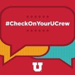 "Graphic text reads ""#CheckOnYourUCrew"""