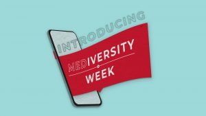"graphic of a banner coming out of a cellphone reads, ""Introducing MEDiversity Week"""