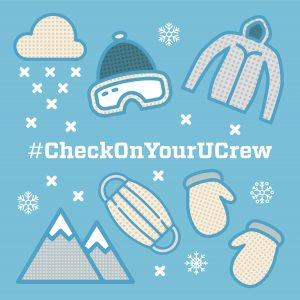 "light blue image graphic features snow, mountains, mittens, ski goggles, winter coats, a face covering and reads, ""#Checkonyourucrew"""