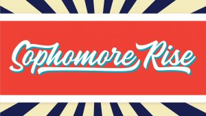 "graphic reads ""Sophomore Rise"""