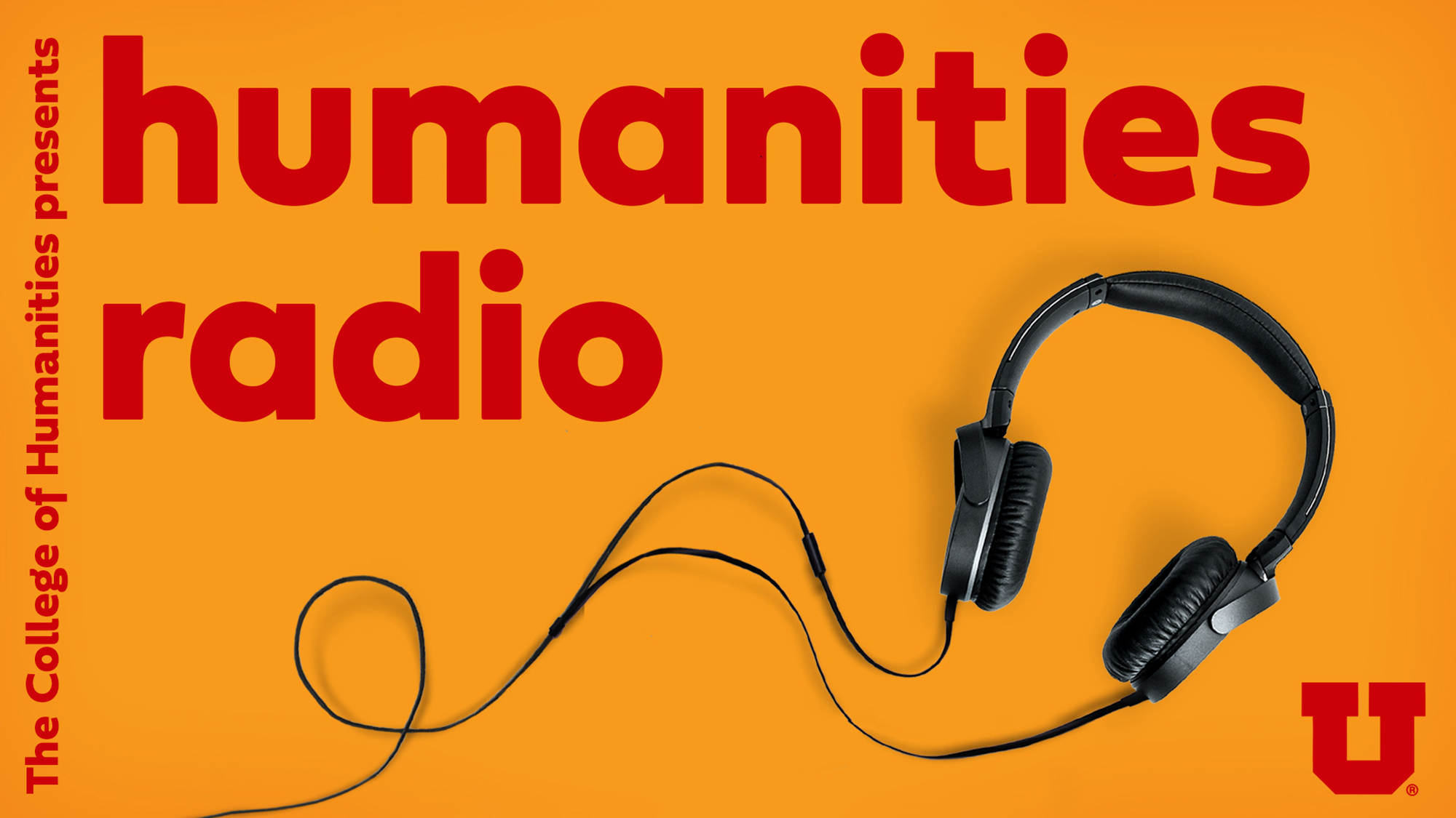 Graphic reads, College of Humanities presents, Humanities Radio. image shows headphones under text.