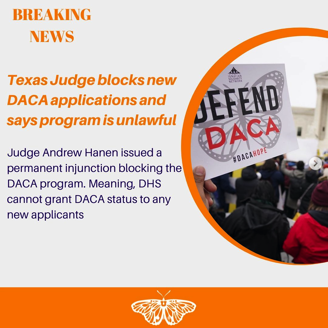 """""""Breaking News. Texas Judge blocks new DACA applications and says program is unlawful. Judge Andrew Hanen issued a permanent injunction blocking the DACA program, Meaning, DHS cannot grant DACA status to any new applicants."""""""