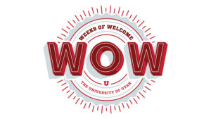"""graphic reads """"Wow: Weeks of Welcome, University of Utah"""""""