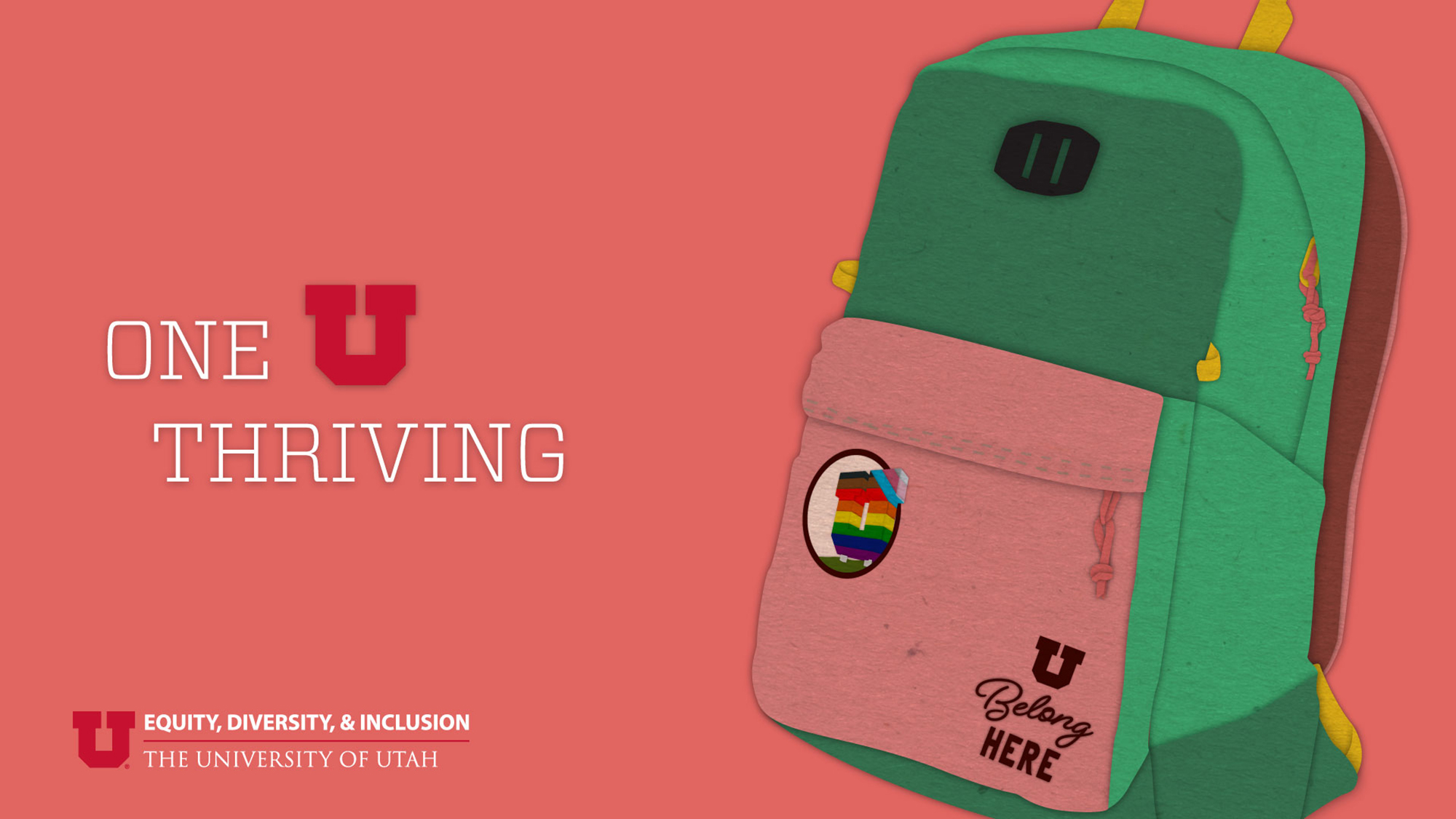 """Graphic reads """"One U thriving"""" and features a backpack that says """"U Belong here"""" on it."""