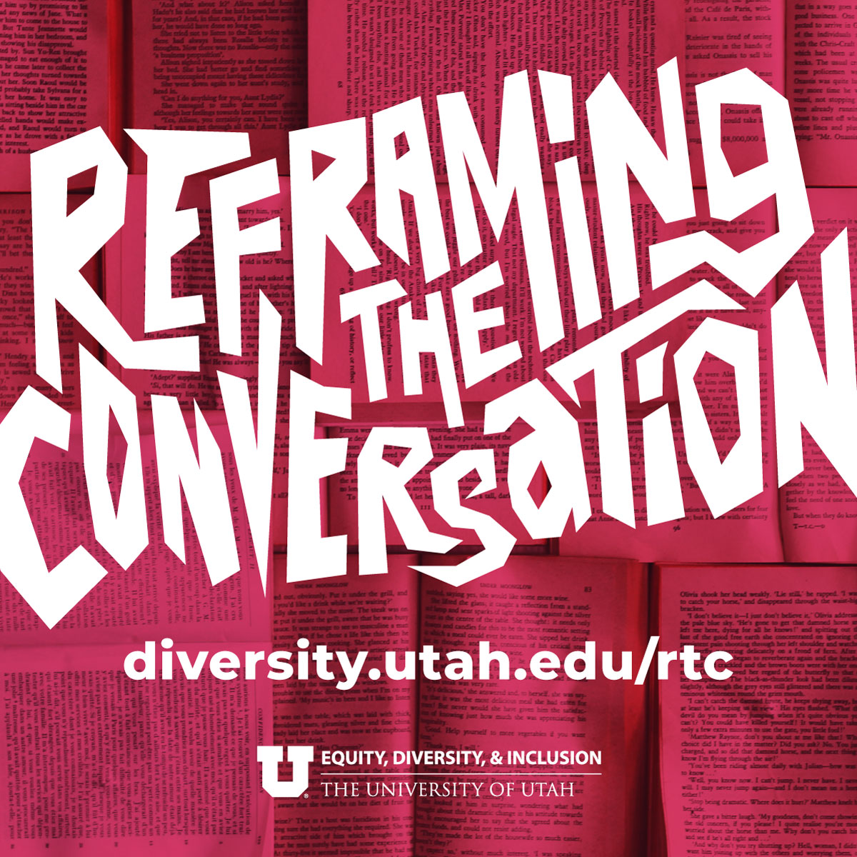 """graphic with a red background and large centered white text reads, """"Reframing the Conversation"""" with the url beneath: diversity.utah.edu/rtc"""
