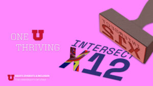 """graphic has a pink background and features a stamp which reads """"Intersect X12"""" and the One U thriving logo on the left. The Equity, diversity, and inclusion logo is in the bottom right corner."""