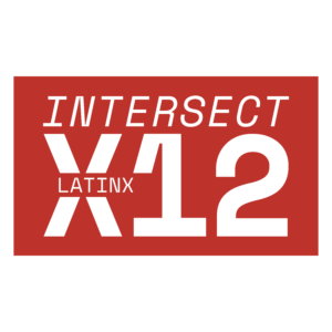"""red rectangle graphic with white text inside that reads """"Intersect Times Twelve, Latinx"""""""